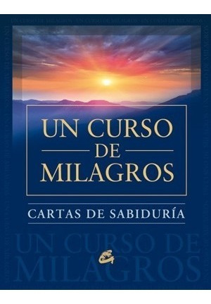 Cartas De Sabiduría De Un Curso De Milagros - Ed. Gaia