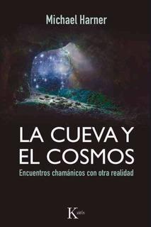 La Cueva Y El Cosmos - Encuentros Chamánicos, Harner, Kairós