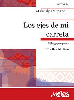 Los Ejes De Mi Carreta (milonga Pampeana)