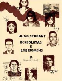 Borboletas E Lobisomens - Vidas, Sonhos E Mortes Dos Guerril