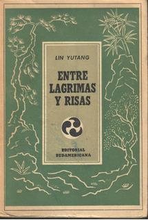 Entre Lagrimas Y Risas Lin Yutang