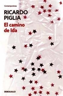El Camino De Ida - Piglia Ricardo