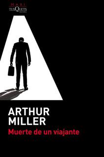 Muerte De Un Viajante De Arthur Miller - Tusquets