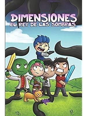Dimensiones: El Rey De Las Sombras: Una Historia Basada En L