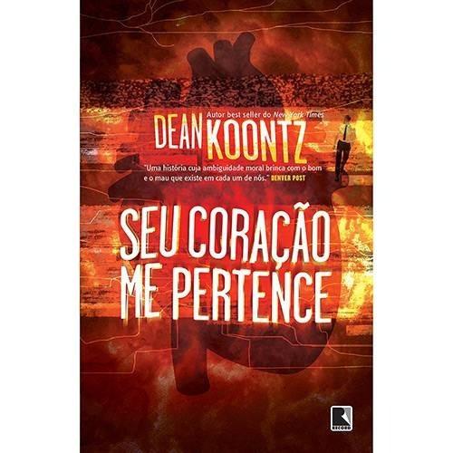 Livro Seu Coração Me Pertence - Dean Koontz