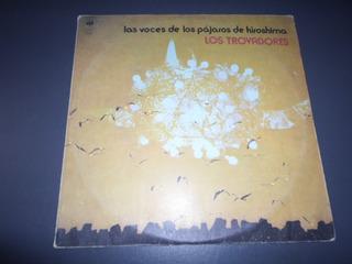 Los Trovadores - Las Voces De Los Pajaros De Hiroshima * Lp