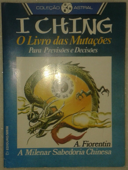 I Ching - O Livro Das Mutações ( Para Previsões E Decisões )