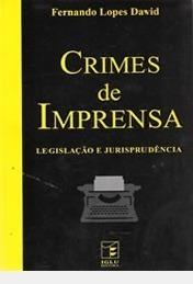 Crimes De Imprensa: Legislação E Jurispr Fernando Lopes Dav