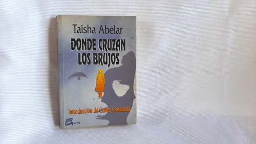 Imagen 1 de 5 de Donde Cruzan Los Brujos Abelar Taisha Pearson