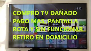 Compro Tv Oled Smart Led Lcd Plasma Sin Funcionar Pago Mas