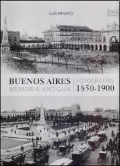 Buenos Aires, Memoria Antigua. Fotografias 1850-1900 - Luis