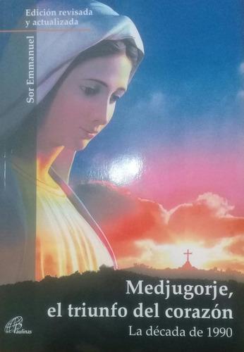 Imagen 1 de 1 de Medjugorge, El Triunfo Del Corazon, Ed Revisada Y Actualizad
