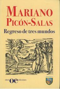 Regreso De Tres Mundos / Mariano Picón-salas