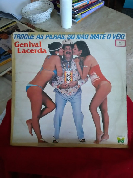 P/vinil Genival Lacerda - Troque As Pilhas, Só Não Mate O Vé