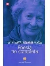 Poesía No Completa, Wislawa Szymborska, Fce