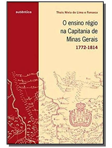 Ensino Regio Na Capitania De Minas Gerais, O: 1772