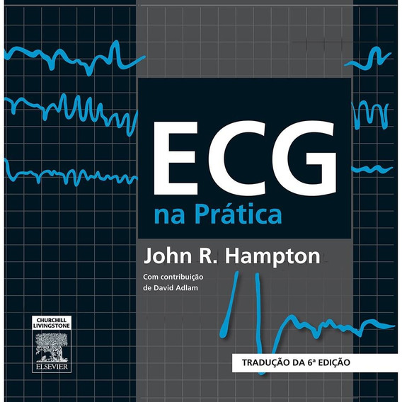 Ecg Na Prática - Hampton - 6 Ed 2014