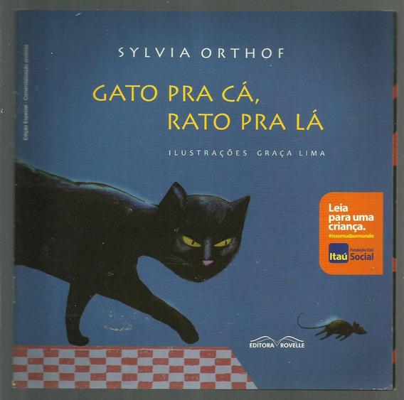 Gato Pra Cá, Rato Pra Lá - Sylvia Orthof