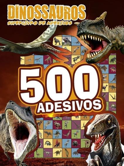 Super Livro De Adesivos - Dinossauro C/ Mais De 500 Adesivos