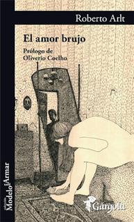 El Amor Brujo - Roberto Arlt - Libro Nuevo - Envio En Dia