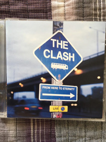 Cd The Clash - Live From Here To Eternity