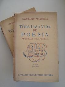 Tôda Uma Vida De Poesia / Autografado / Olegário Marianno