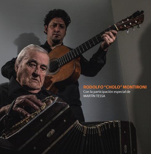 Rodolfo Cholo Montironi Con Martin Tessa - Cd
