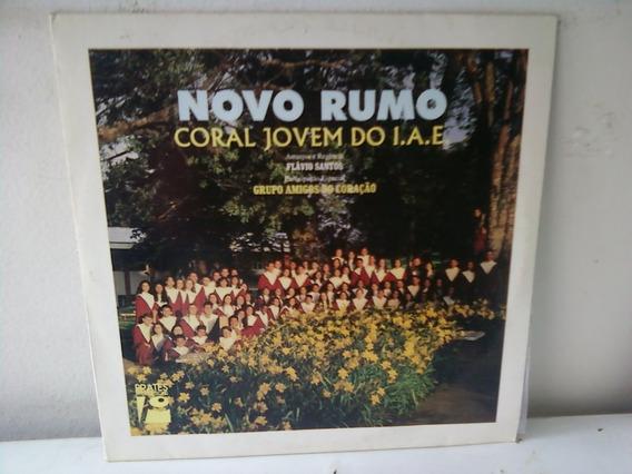 Lp Coral Jovem I A E Grupo Amigos Do Coraçao Novo Rumo Novo