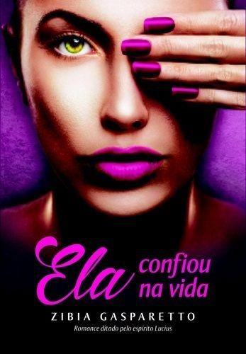 Livro Ela Confiou Na Vida Zibia Gasparetto