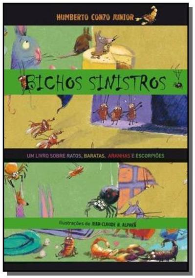 Bichos Sinistros: Um Livro Sobre Ratos, Baratas, A