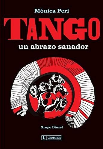 Libro Tango  Un Abrazo Sanador De Monica Peri