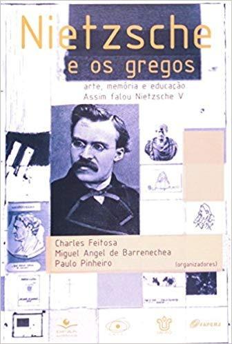 Nietzsche E Os Gregos Arte Memoria E Educaçao