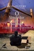 O Vendedor De Sonhos E A Revolução Dos A Augusto Cury