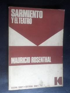 Sarmiento Y El Teatro Rosenthal, Mauricio