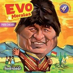Evo Morales Para Chicas Y Chicos Ed Sudestada