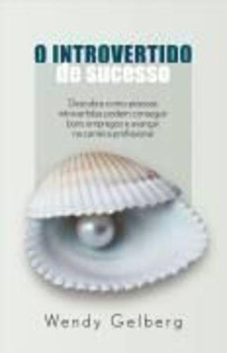 Livro O Introvertido De Sucesso Wendy Gelberg