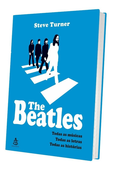 The Beatles - Todas Músicas As Letras As Histórias Capa Dura