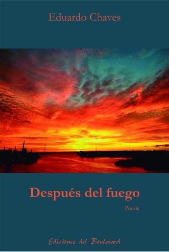 Imagen 1 de 1 de Después Del Fuego De Eduardo Chaves