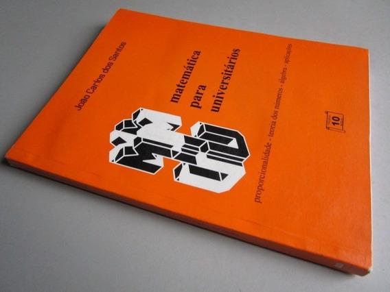 Matemática Para Universitários - João Carlos Dos Santos