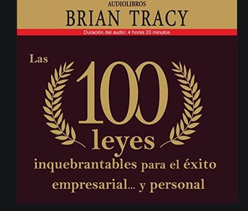 Las 100 Leyes Inquebrantables Para El Éxito - Brain Tracy