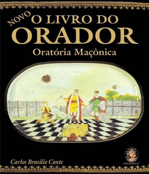 Livro Do Orador, O - Oratoria Maconica