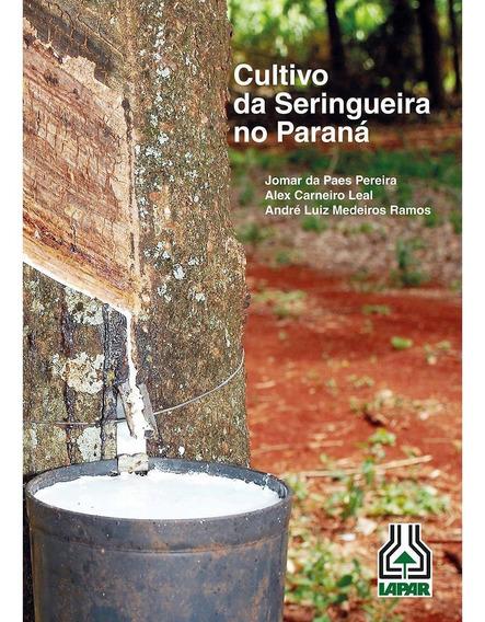 Livro Cultivo Da Seringueira No Paraná