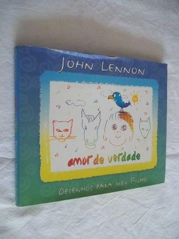John Lennon - Amor De Verdade - Infanto Juvenil