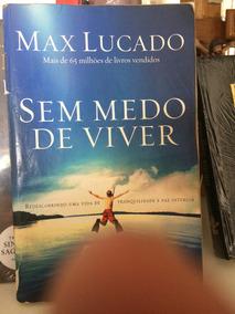 Livro: Sem Medo De Viver/ Max Lucado- Super Baratinho