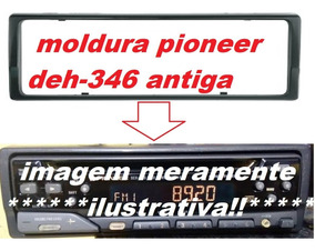 moldura antiga cd player pioneer deh 436,deh 346,