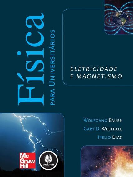 Física Para Universitários - Eletricidade E Magnetismo