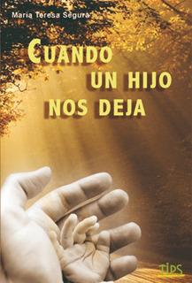 Libro. Cuando Un Hijo Nos Deja. María Teresa Segura.