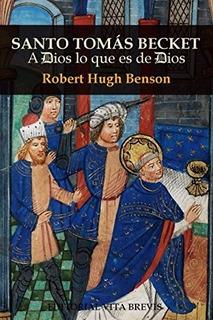 Libro : Santo Tomás Becket A Dios Lo Que Es De Dios...