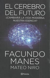 Libro Nuevo El Cerebro Del Futuro Facundo Manes
