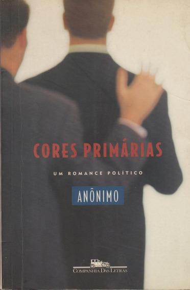 Livro Cores Primarias Um Romance Político Anônimo